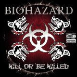 Kill or Be Killed – Biohazard – текст