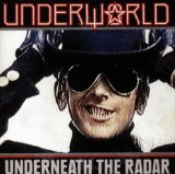 Underneath The Radar – Underworld – слова