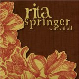 Worth It All – Rita Springer – слова